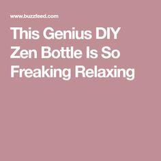 This Genius DIY Zen Bottle Is So Freaking Relaxing