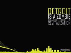 Detroit is a Zombie  Final M.Arch Thesis Document