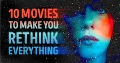 Ten captivating movies that will make you rethink everything you've ever known