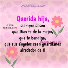 imagen para mi hija palabras frases Mommy Quotes, Daughter Quotes, Cute Quotes, I Love My Daughter, My Love, Birthday Wishes, Happy Birthday, Graduation Party Centerpieces, Christian Quotes
