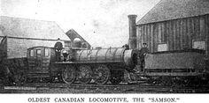 Oldest Canadian Locomotive, The Samson, 1837.