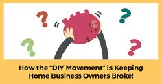 DIY's are the thing of the past... and they are slowing down your business. Continue reading...