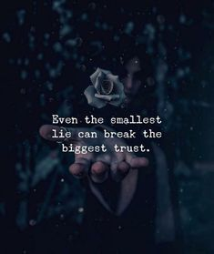 even the smallest lies con breyk the biggest thrust Trust Quotes, You Lied Quotes, Lie To Me Quotes, People Who Lie Quotes, Lying Quotes, Words Quotes, Love Quotes, Random Quotes, Broken Quotes