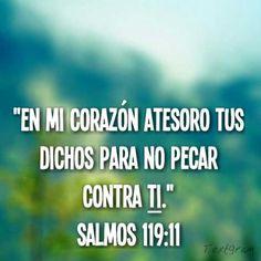 """""""En mi corazón atesoro Tus dichos para no pecar contra Ti."""" Salmos 119:11"""