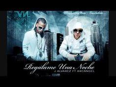 J Alvarez Feat. Arcangel - Regalame Una Noche (Official Video)