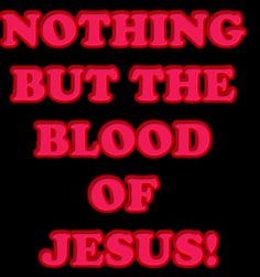 what can wash my sins away? wht can make me whole again? nothing but the blood of jesus :)))) ugh this is funn :))