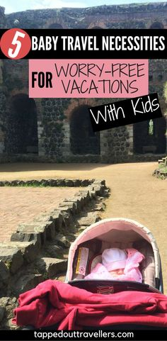 Baby travel necessities for a worry free vacation with kids | travel gear with kids | family travel | travel with kids | baby travel gear