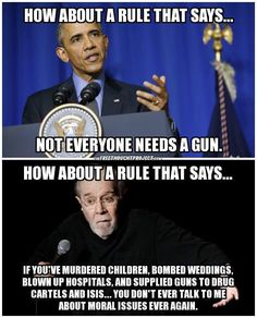 To even bring up gun control after murdering children and innocent people makes him a hypocrite. Liberal Hypocrisy, Liberal Logic, Liberal Tears, George Carlin, Conservative Politics, It Goes On, Our Lady, Talk To Me, Obama