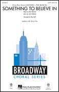 Something To Believe In, Broadway Choral - Hal Leonard Online