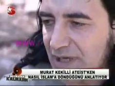 Murat Kekilli Ateist'ken Nasıl İslam'a Döndü?