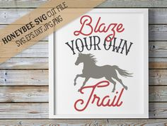 Blaze your own Trail svg eps dxf jpg png cut file for Silhouette and Cricut Explore craft machines by HoneybeeSVG on Etsy