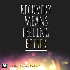 Recovery Means Feeling Better