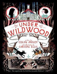 UK cover, Oct Under Wildwood: The Wildwood Chronicles, Book Two is a 2012 children's fantasy novel by The Decemberists' singer-songwriter Colin Meloy, illustrated by his wife Carson Ellis. Carson Ellis, Book Cover Design, Book Design, Wildwood Book, The Decemberists, Ex Libris, Illustrations, Kid Illustration, Cover Art