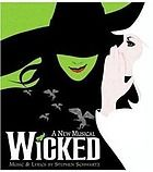 Wicked / Stephen Schwartz - CD 4447 (http://kentlink.kent.edu/record=b3204313~S1)