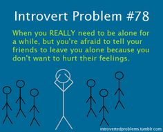 That's why I love my introverted friends...they just GET this, no questions asked :-)