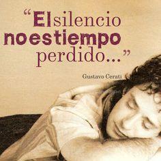"""""""El #Silencio no es #Tiempo perdido"""". #GustvoCerati #Citas #Frases @candidman"""