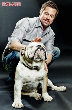 "Brad Pitt and his Bulldog, Jacques. Pitt says, ""I'm a firm believer Bulldog owners are kindred spirits. Mostly because we can and will have very serious conversations about snorts, farts, shit consistency, crusty eyes, crusty noses, puke, and various forms of gas with other Bulldog owners."""