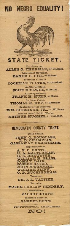 OHIO 1867 Governor's Ballot — No Negro Equality! The fight over civil rights was never just a southern issue. Allen Granbery Thurman's campaign included the promise of barring black citizens from voting. He narrowly lost to future president Rutherford B. Hayes.