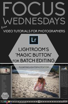 "Lightroom's ""Magic Button"" for Batch Editing | Focus Wednesdays Video Tutorials…"