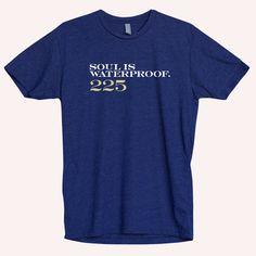 Soul is Waterproof Louisiana, Live, Mens Tops, T Shirt, Collection, Fashion, Supreme T Shirt, Moda, Tee Shirt