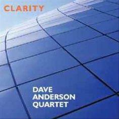 Dave Quartet Anderson - Clarity