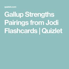 Gallup Strengths Pairings from Jodi Flashcards | Quizlet