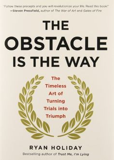 The Obstacle Is the Way: The Timeless Art of Turning Tria... https://www.amazon.com/dp/1591846358/ref=cm_sw_r_pi_dp_x_rBx8xbXPXG5A1