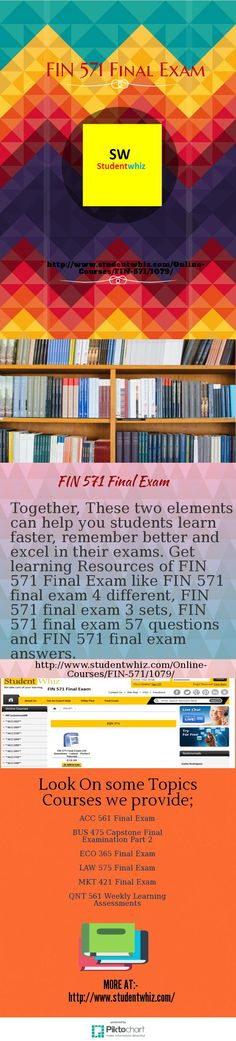 FIN 571 Final Exam Study material covering the entire Final Exam syllabus. Studentwhiz gives numerous solved examples and plenty of practice Questions like FIN 571 final exam 57 questions and FIN 571 final exam 3 sets.