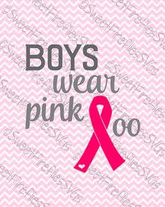 Breast Cancer SVG, PNG, EPS, & dxf Cricut Explore + More. Boys Wear Pink Quotes for custom clothing, prints and more by SweetFirefliesSVGs on Etsy https://www.etsy.com/listing/482629495/breast-cancer-svg-png-eps-dxf-cricut