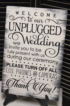 Wedding Sign/Unplugged Wedding Sign/Turn Off Cell Phones/Cameras/Ceremony Sign/Wood Sign/Large Sign/U Choose Colors/Black/White by gingerbreadromantic on Etsy https://www.etsy.com/listing/235564206/wedding-signunplugged-wedding-signturn