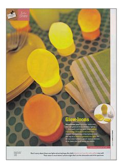 These are fun and easy to make – just slip a balloon over a battery-operated tea light.    Family-Fun Magazine Family Chic
