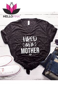 3f55a83a74a63 Hello Pink. V-Neck Tired As A Mother Graphic Tee