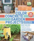 Color Concrete Garden Projects: Make Your Own Planters, Furniture, and Fire Pits Using Creative Techniques and Vibrant Finishes - http://howtomakeastorageshed.com/articles/color-concrete-garden-projects-make-your-own-planters-furniture-and-fire-pits-using-creative-techniques-and-vibrant-finishes-2/