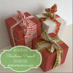 Super simple Christmas craft...Wood Block Christmas Present Decorations