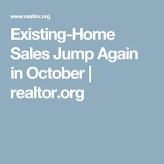Existing-Home Sales Jump Again in October | realtor.org