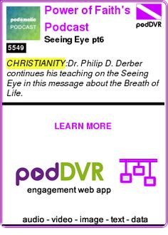 #CHRISTIANITY #PODCAST  Power of Faith's Podcast    Seeing Eye pt6    LISTEN...  https://podDVR.COM/?c=b7476ef3-ee5a-30cd-0287-66061cf8082f