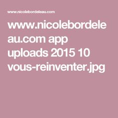 www.nicolebordeleau.com app uploads 2015 10 vous-reinventer.jpg