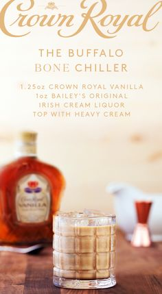 What's cooler than being cold? On game day, mix up a Buffalo Bonechiller by combining oz Crown Royal Vanilla with 1 oz Baileys Original Irish Cream Liqueur, then topping with heavy cream. With a drink this cold, it'll send chills down anyone' Crown Drink, Crown Royal Drinks, Crown Royal Vanilla Recipes, Crown Vanilla, Baileys Original Irish Cream, Liquor Drinks, Bourbon Drinks, Alcoholic Beverages, Cream Liqueur