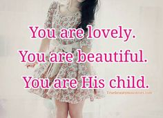 You are His child.God loves you! Christian Motivational Quotes, Christian Quotes, King Jesus, My Jesus, Daughters Of The King, Daughter Of God, Psalm 45, Abba Father, God Made You