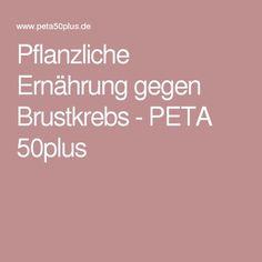 Pflanzliche Ernährung gegen Brustkrebs - PETA 50plus