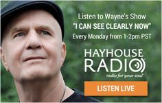 Listen to Dr Wayne Dyer on HayHouseRadio® Radio for Your Soul® Banner