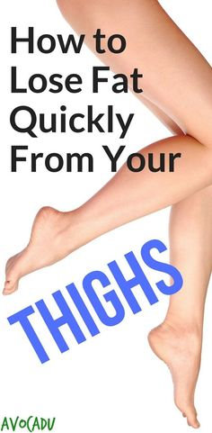 Skinny jeans, leggings and the popularization of thigh gap may have you desiring slim, lean thighs. So can you really lose fat quickly from your thighs?