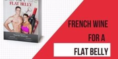 French Wine for a Flat Belly Review – Miracle Weight Loss Drink or Scam?