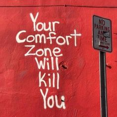 Three important statements for today ; Your comfort zone will kill you. Your comfort zone will kill you. Your comfort zone will kill you. Words Quotes, Wise Words, Life Quotes, Wisdom Quotes, Quotes Quotes, Red Quotes, Urbane Kunst, Under Your Spell, Grafiti