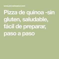 Pizza de quinoa -sin gluten, saludable, fácil de preparar, paso a paso