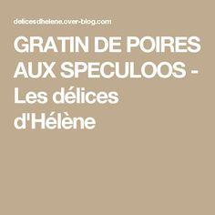 GRATIN DE POIRES AUX SPECULOOS - Les délices d'Hélène
