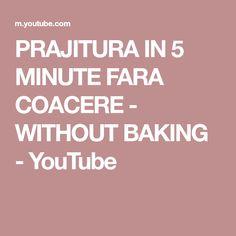 PRAJITURA IN 5 MINUTE FARA COACERE - WITHOUT BAKING - YouTube Broken Biscuits, Make It Yourself, Baking, Youtube, Blog, Bakken, Bread, Backen, Reposteria