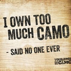 Make sure you follow YHMAC at www.pinterest.com/yhmac #camo #country #quote
