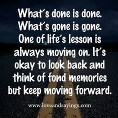One of Life's Lesson Is Always Moving On