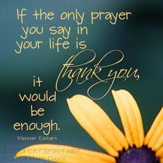 Quotes. Inspirational. Gratitude. Prayer. Every Day Spirit